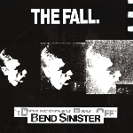 the fall - bend sinister - the 'domesday' pay-off triad-plus!