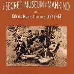 ethnic music classics : 1925-48 - the secret museum of mankind
