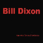 bill dixon - tapestries for small orchestra