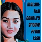 v/a - molam: thai country groove from isan vol. 1