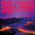 marc edwards - weasel walter group - blood of the earth