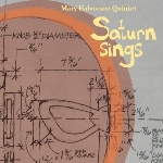 mary halvorson quintet - saturn sings