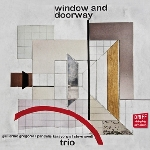 pandelis karayorgis trio (guillermo gregorio - steve swell) - window and doorway