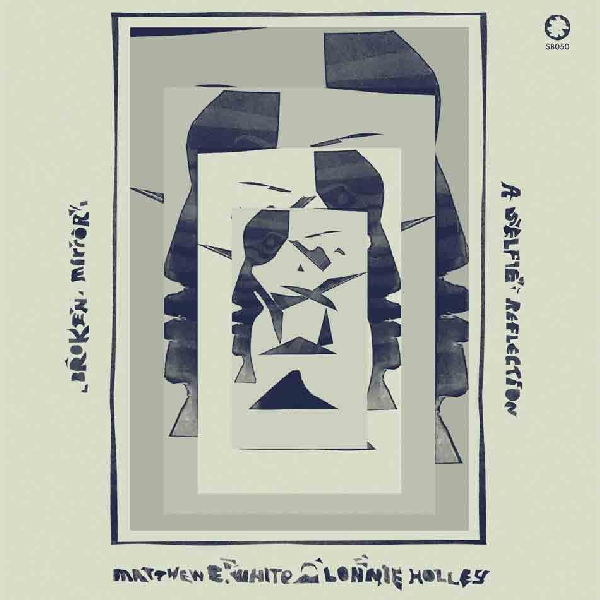 Matthew E. White & Lonnie Holley - Broken Mirror: A Selfie Reflection (protest pink vinyl)