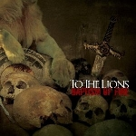 to the lions - baptism of fire