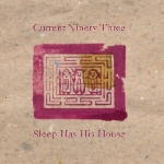 current 93 - sleep has his house