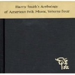 harry smith - anthology of american folk music, vol. 4