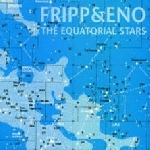 fripp & eno - the equatorial stars