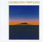 robert fripp & brian eno - evening star