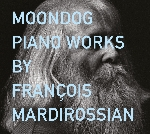 moondog - piano works by françois mardirossian