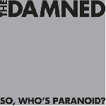 the damned - so, who's paranoid ?