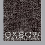 oxbow - songs for the french
