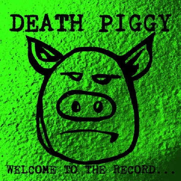 Death Piggy - Welcome To The Record... (RSD 2020)