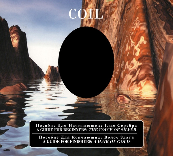 Coil - A Guide For Beginners – The Voice Of Silver / A Guide For Finishers – A Hair Of Gold