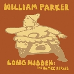 william parker - long hidden : the olmec series