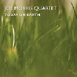 joe morris quartet - today on earth