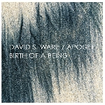 david s.ware - apogee - birth of a being
