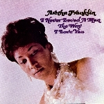 aretha franklin - i never loved a man the way i love you (180 gr.)