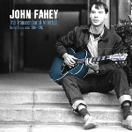 john fahey - the transcendental waterfall - guitar excursions 1962-1967