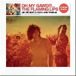 the flaming lips - oh my gawd!!!... (clear vinyl)