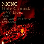 mono - holy ground: NYC live with the wordless music orchestra