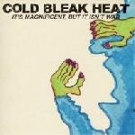 cold bleak heat (flaherty - corsano - heyner - kelley) - it's magnificent, but it isn't war
