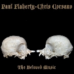 paul flaherty - chris corsano - the beloved music