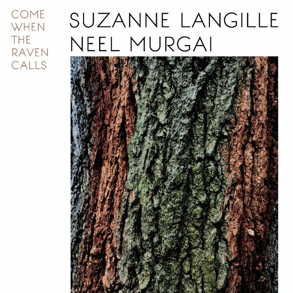 Suzanne Langille & Neel Murgai - Come When The Raven Calls