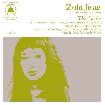 zola jesus - the spoils (an lp recorded in 2009)
