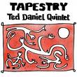 ted daniel quintet - tapestry