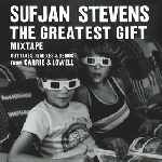 sufjan stevens - the greatest gift (mixtape, outtakes, remixes & demos from carrie & lowell)