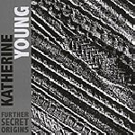 katherine young - further secret origins