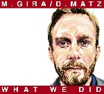 m. gira / d. matz - what we did