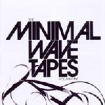 v/a - the minimal wave tapes volume one