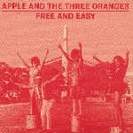 apple and the three oranges - free and easy (the complete works 1970-1975)