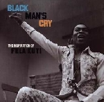 v/a the inspiration of fela kuti - black man's cry