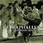 ultraphallus - sowberry hagan