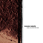 brandon labelle - music on a short thin wire