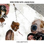 wolf eyes with john wiese - collection