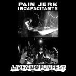 pain jerks - incapacitants - live at no fun fest 2007