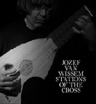 jozef van wissem - stations of the cross