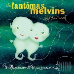 the fantomas melvins big band - millenium monsterwork