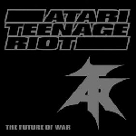atari teenage riot - the future of war