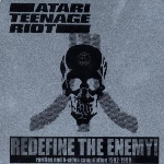 atari teenage riot - redefine the enemy! rarities and b-sides compilation 1992-1999