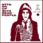 otto; or, up with dead people - ost
