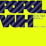 popol vuh - revisited & remixed 1970 - 1999