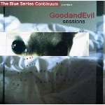 the blue series continuum - goodandevil sessions
