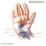derek bailey - carpal tunnel