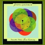 steve coleman - invisible paths: first scattering