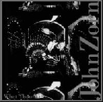 john zorn - what thou wilt